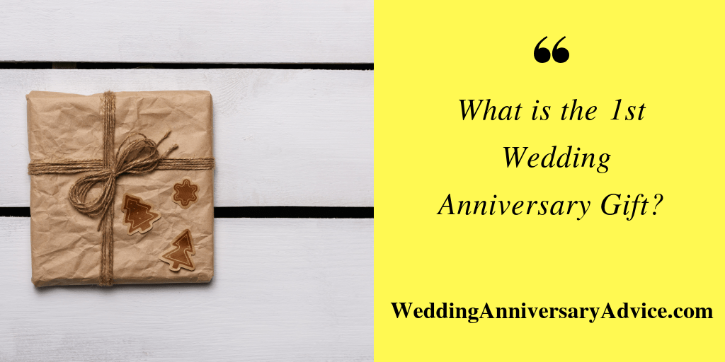 What is the 1st wedding anniversary gift