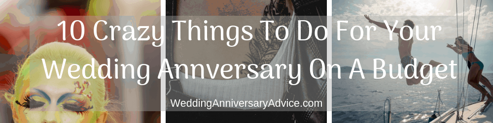 10 Crazy Things To Do For Your Wedding Anniversary On A Budget