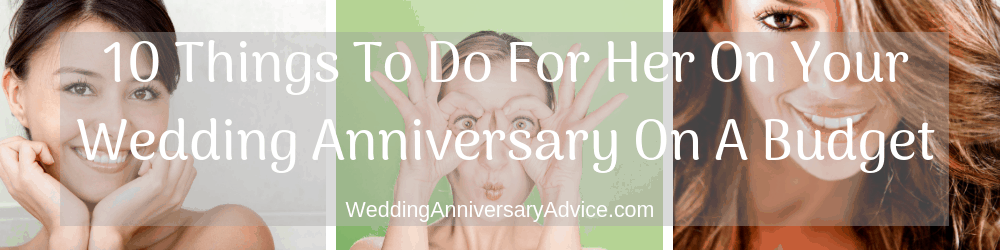 10 Things To Do For Her On Your Wedding Annversary On A Budget