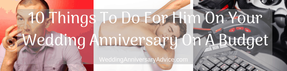 10 Things To Do For Him On Your Wedding Annversary On A Budget