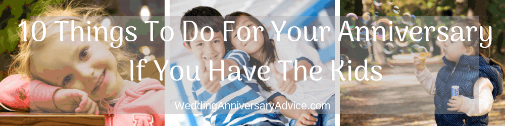 10 Things To Do On A Budget for your wedding anniversary if you have the kids