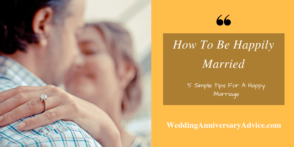 How To Be Happily Married tips
