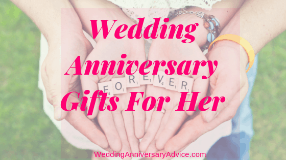 Wedding Anniversary Gifts For Her