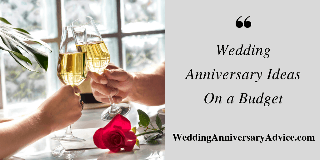 Wedding Anniversary Ideas On a Budget