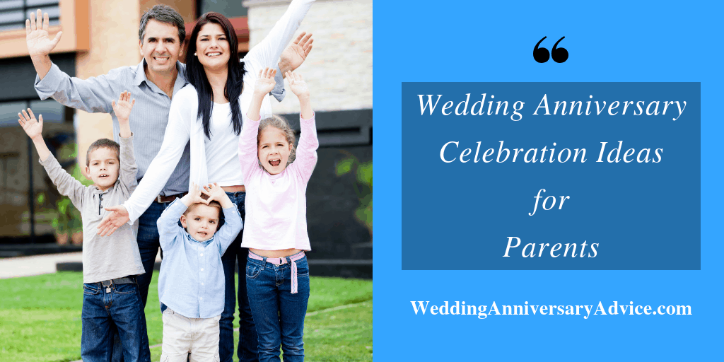 wedding anniversary celebration ideas for parents