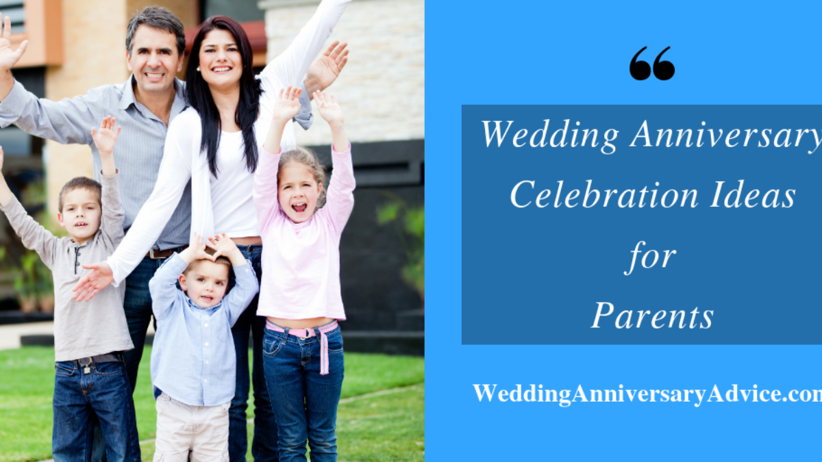 Anniversary Ideas For Parents Your Parents Will Love These Ideas