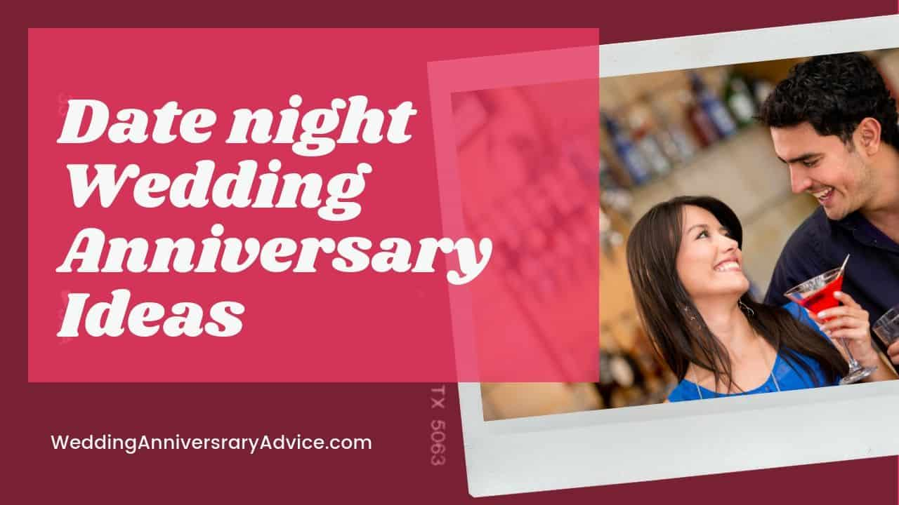 Date Night Wedding Anniversary Ideas