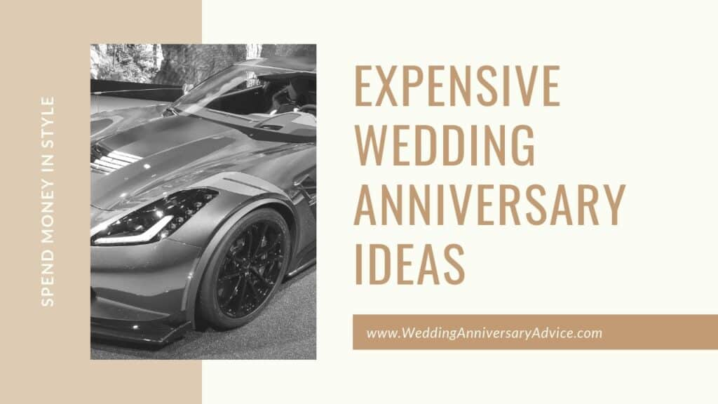 Expensive Wedding Anniversary Ideas