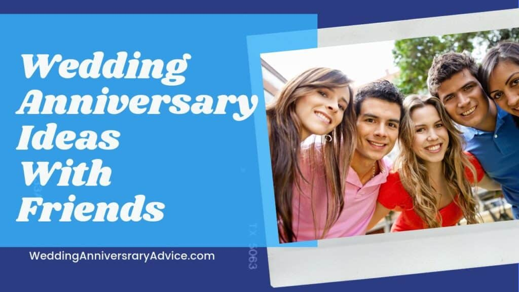 Wedding Anniversary Ideas With Friends