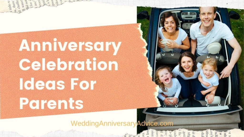 Anniversary celebration ideas for parents